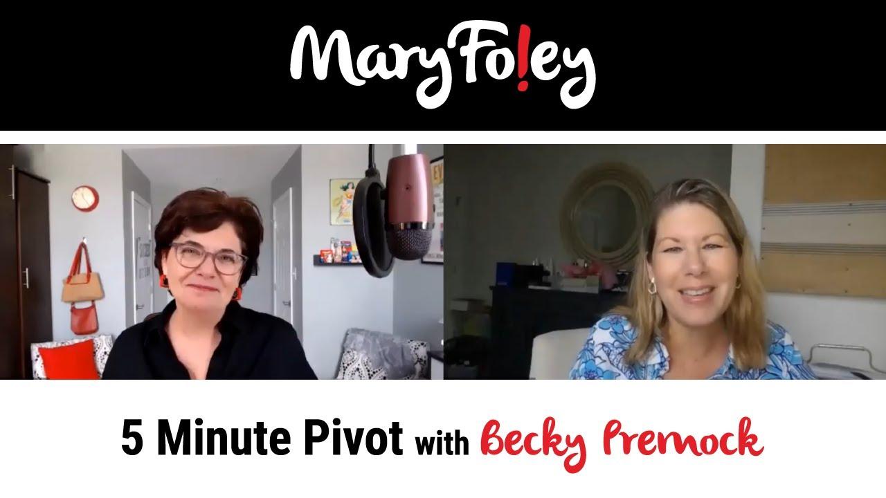5 Minute Pivot: Becky Premock