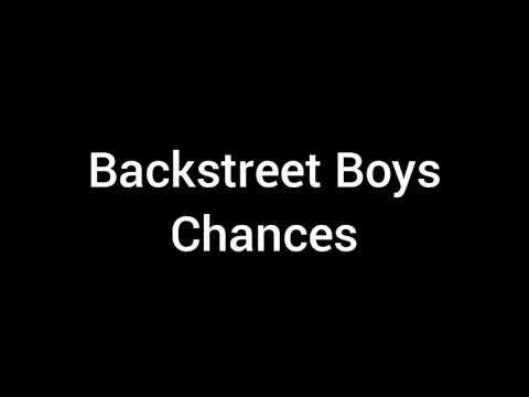 """""""Backstreet Boys - Chances"""" Lyrics"""
