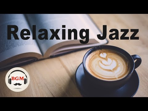 Relaxing Jazz  - Coffee Bossa Nova  - Chill Out Cafe  For Study Work