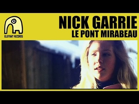 NICK GARRIE - Le Pont Mirabeau [Official]