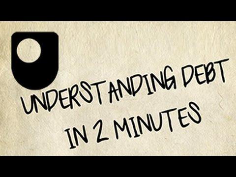 Understanding Debt in 2 Minutes