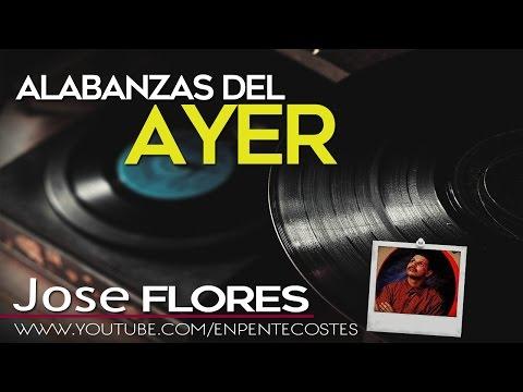 El Ayer - Jose Flores (CD Completo)