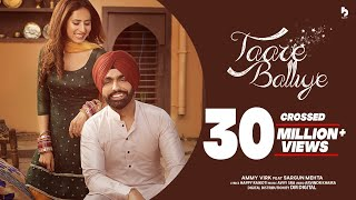 Taare Balliye | Ammy Virk Ft Sargun Mehta | Avvy Sra | Happy Raikoti | New Punjabi Song 2020