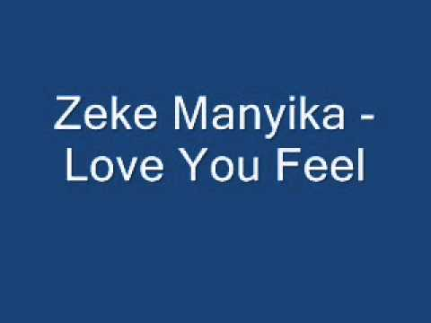 Zeke Manyika - Love You Feel
