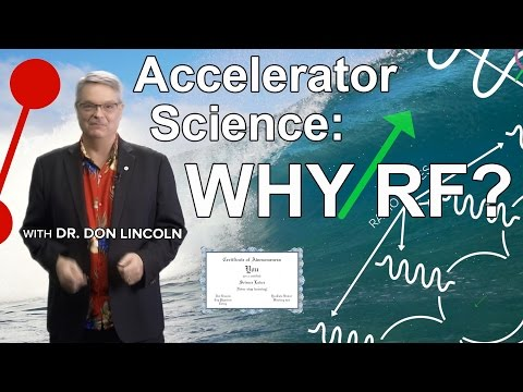 Accelerator Science: Why RF?