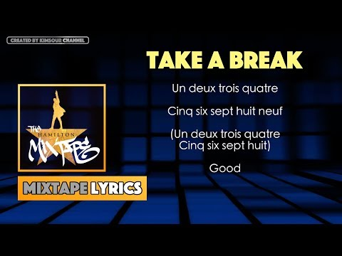 The Hamilton Mixtape - Take a Break (Interlude) Music Lyrics