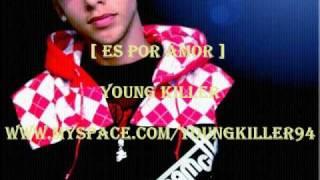 Video [ Es por Amor ] - Young Killer download MP3, 3GP, MP4, WEBM, AVI, FLV September 2018