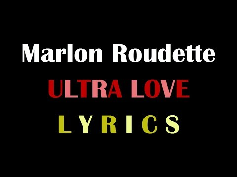 Marlon Roudette - Ultra Love (Lyrics)