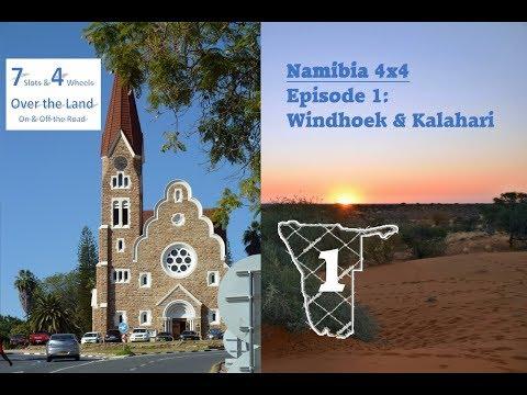 Namibia 4x4, Episode 1: Windhoek & Kalahari