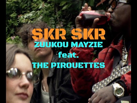 Youtube: Zuukou Mayzie – Skr Skr Feat The Pirouettes