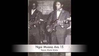 Bavon Marie Marie & Negro Succes - Ngai Muana Ans 15