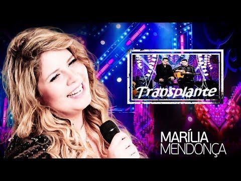 Transplante - Marília Mendonça feat Bruno & Marrone