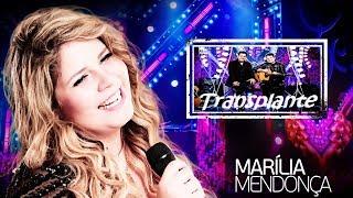 Transplante Marília Mendonça feat Bruno Marrone