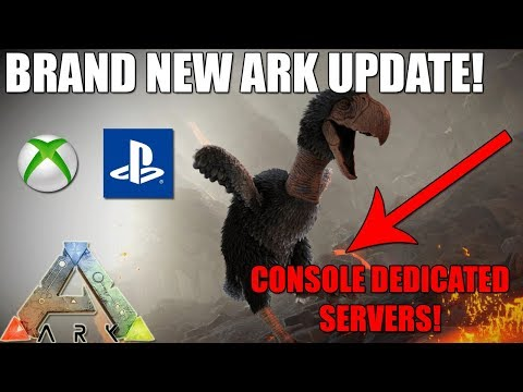 ARK - NEW UPDATE PC/XBOX/PS4! - RENTED CONSOLE DEDICATED SERVERS RELEASE DATE AND MORE!
