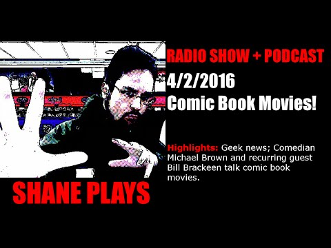 Comic Book Movies! - Shane Plays Radio Podcast Ep. 44