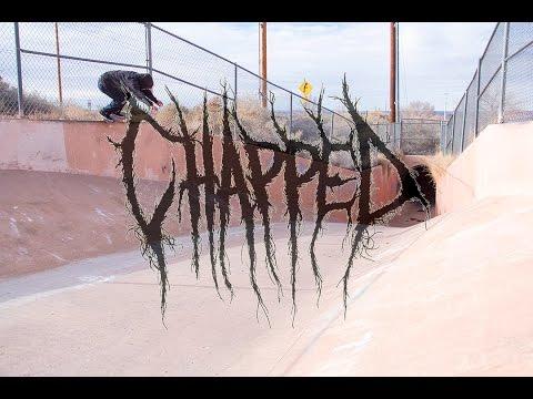 """CHAPPED """"Film 'Em All"""""""