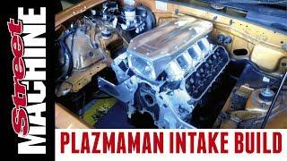 A Plazmaman billet LS intake is born!