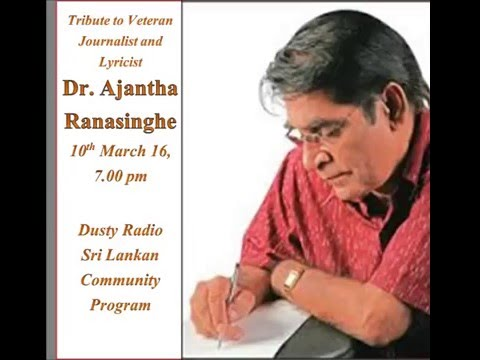 Dusty Radio Sri Lankan Community Program 10/03/2016 -Tribute to Dr. Ajantha Ranasinghe