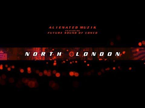 Alienated Muzik - North London (feat. FSOC) [official visual]