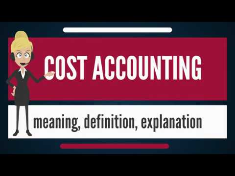 What is COST ACCOUNTING? What does COST ACCOUNTING mean? COST ACCOUNTING meaning & explanation