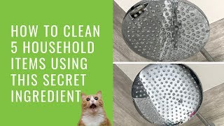 How To Clean 5 Household Items Using This Secret Ingredient
