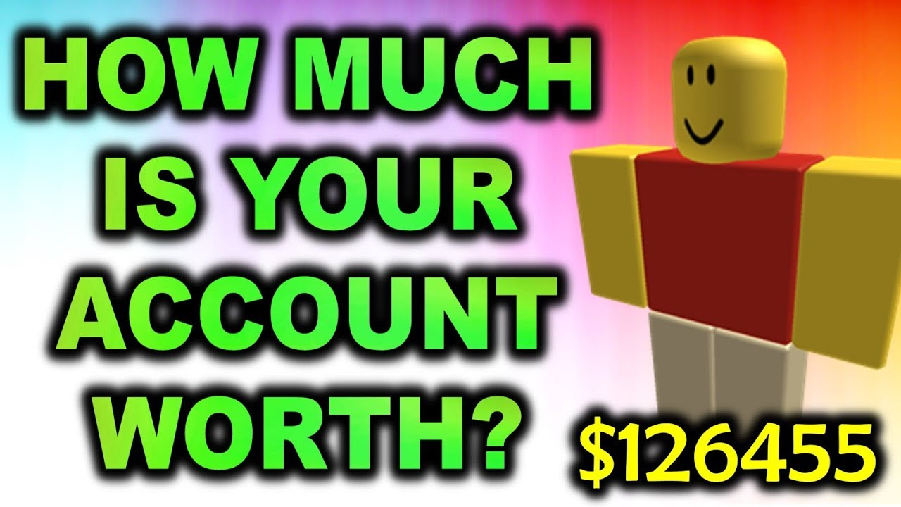 How Much Is Your Roblox Account Worth