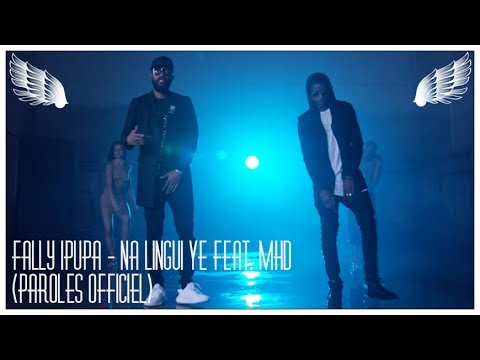 Fally Ipupa - Na Lingui Yé feat. MHD (Paroles officiel)+SON