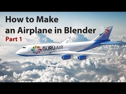 Blender Tutorial: How to make an Airplane - Part 1/2