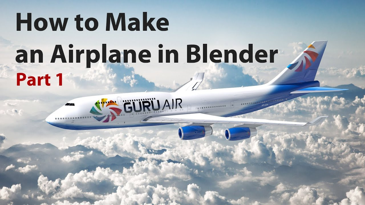 blender tutorial how to make an airplane part 1 2 youtube