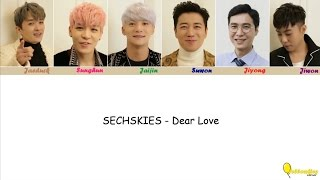 SECHSKIES - Dear Love 2016 [Hangul, Rom, English]