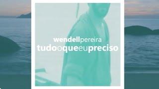 Wendell Pereira - Tudo o que eu preciso (Lyric Video)