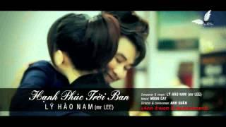 Hạnh Phúc Trời Ban_ Lý Hào Nam(mr lee)