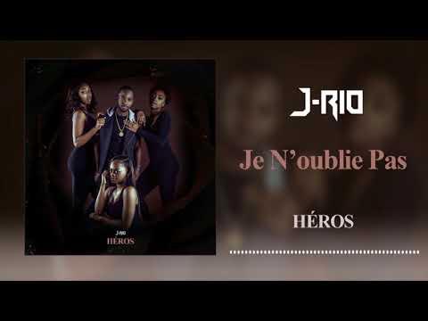 J-Rio - Je N'oublie Pas [ Audio Officiel ] || Héros E.P.