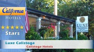 Luxe Calistoga, Calistoga Hotels - California