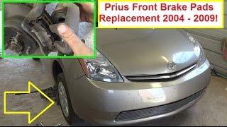 Toyota Prius Front Brake Pads Replacement ! Toyota Prius 2004 -  2009 Front Brake Pads