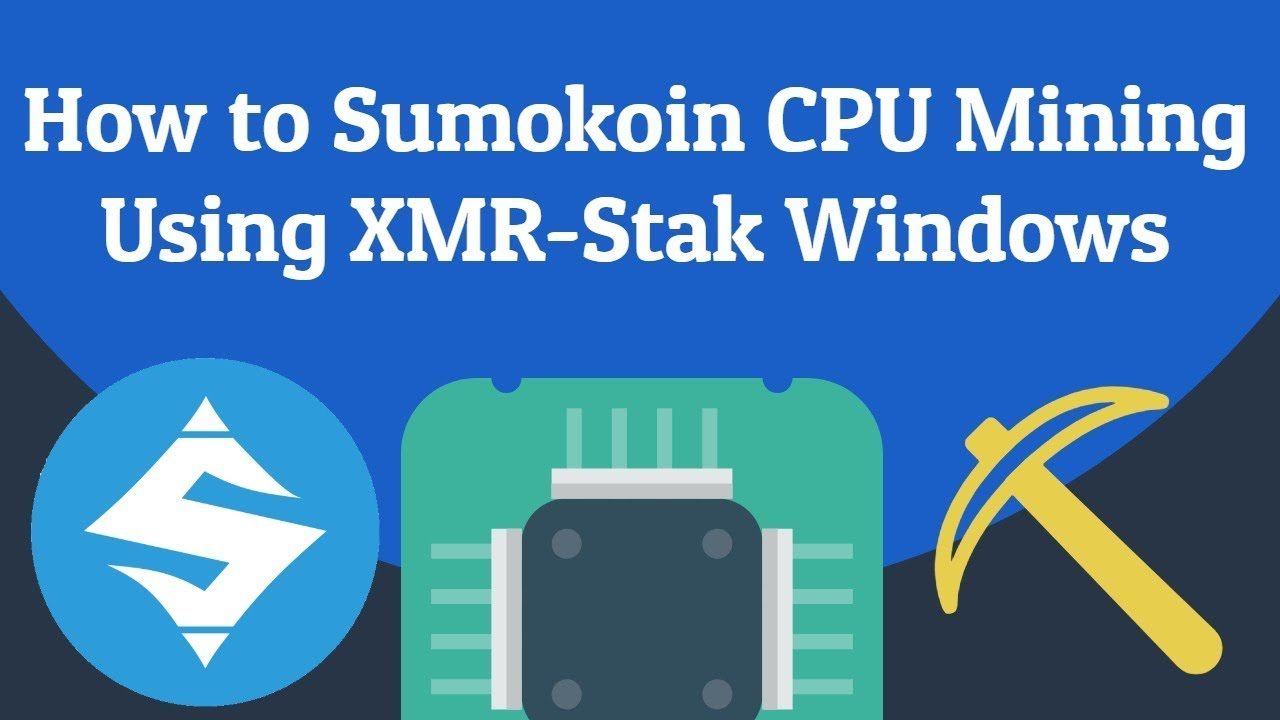 How to Sumokoin CPU Mining Using XMR-Stak Windows - HDclub