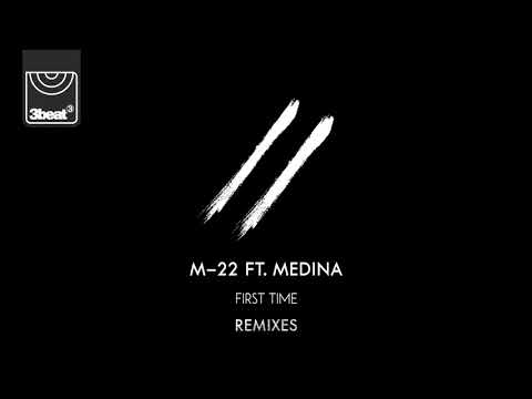M 22 ft. Medina - First Time (Endor Radio Edit)