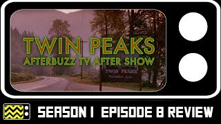 Twin Peaks Season 3 Episode 8 Review & AfterShow | AfterBuzz TV