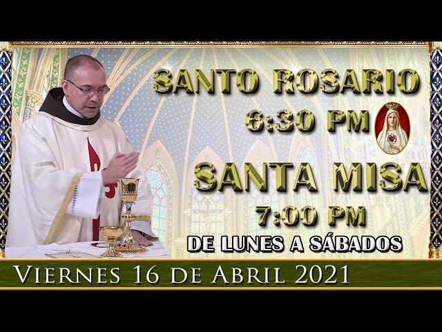 ⛪ Rosario y Santa Misa ⚜️ Viernes 16 de Abril 6:30 PM - POR TUS INTENCIONES.