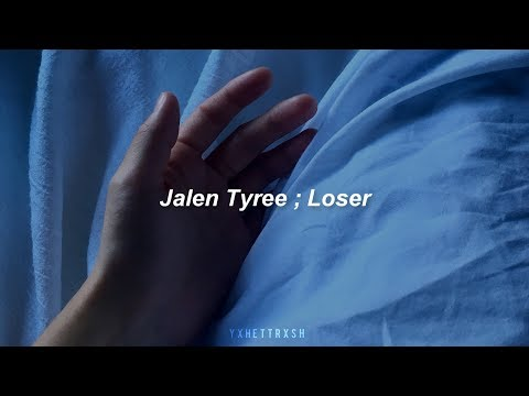 Jalen Tyree - Loser ; sub español