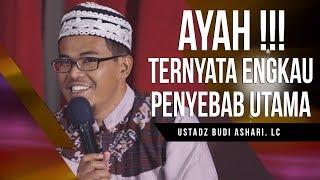 Video Ayah Ternyata Engkau Penyebab Utama   Ustadz Budi Ashari Lc download MP3, 3GP, MP4, WEBM, AVI, FLV Agustus 2018