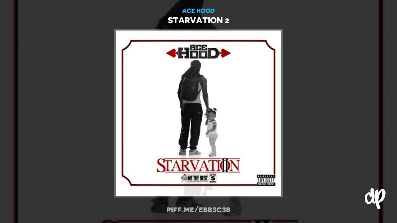 ace hood starvation 2 album download