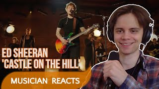 """MUSICIAN REACTS TO ED SHEERAN """"CASTLE ON THE HILL (LIVE)"""" FIRST TIME (REACTION VIDEO)"""