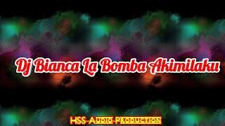 Dj Bianca La Bomba Akimilaku