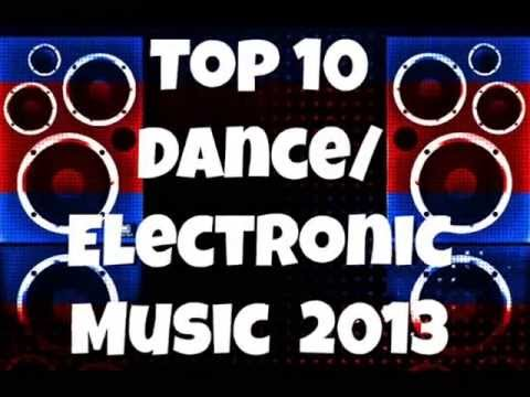 The Top 10 Electronic/ Dance Music (April 2013)
