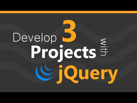 JQuery Tutorial - Develop 3 Projects