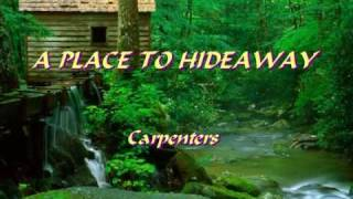 A Place to Hideaway - Carpenters