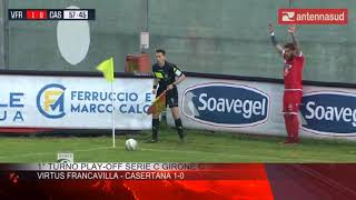 13 maggio 2019 - 1° turno Play-off Serie C Girone C: Virtus Francavilla - Casertana 1-0