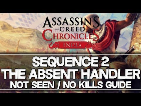 Assassin's Creed Chronicles: India   Sequence 2 Not Seen / No Kills Guide (Plus Hard)  