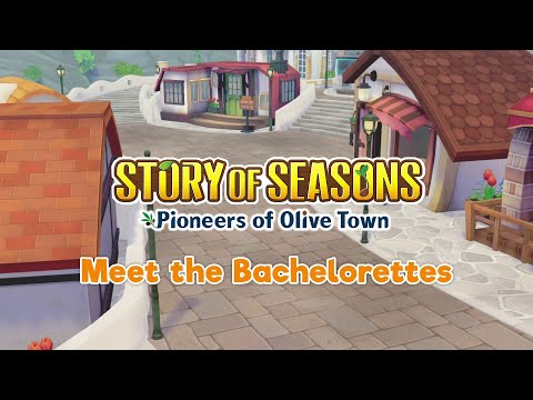 STORY OF SEASONS: Pioneers of Olive Town - Bachelorette Trailer [ENGLISH]